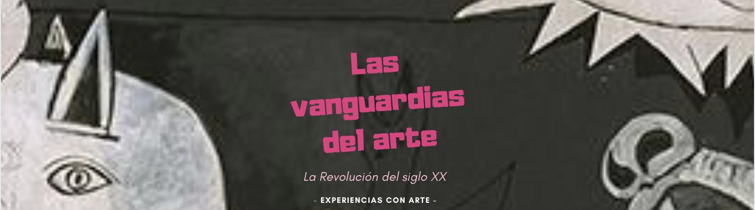 Las Vanguardias del Arte